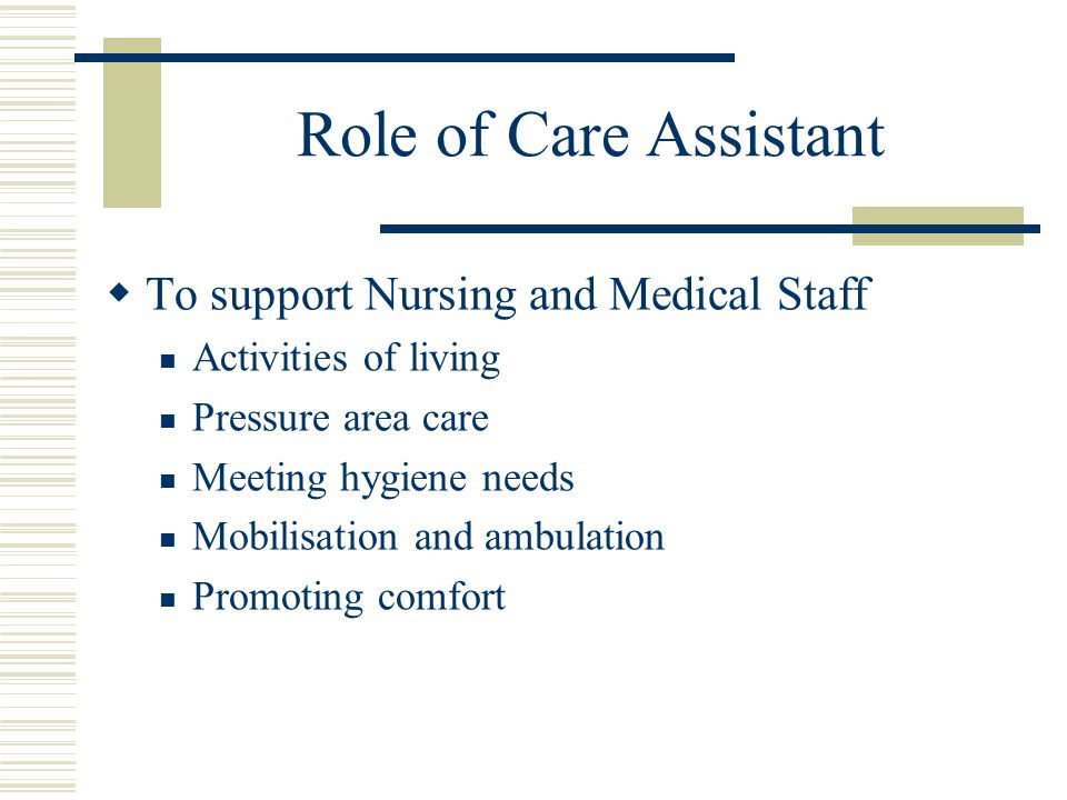 The Role Of Care Assistants In Palliative Care Ppt Download - Care assistant responsibilities