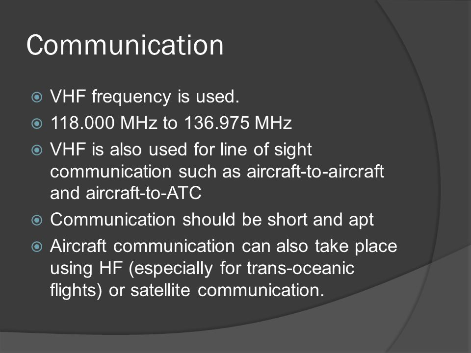 Communication VHF frequency is used MHz to MHz