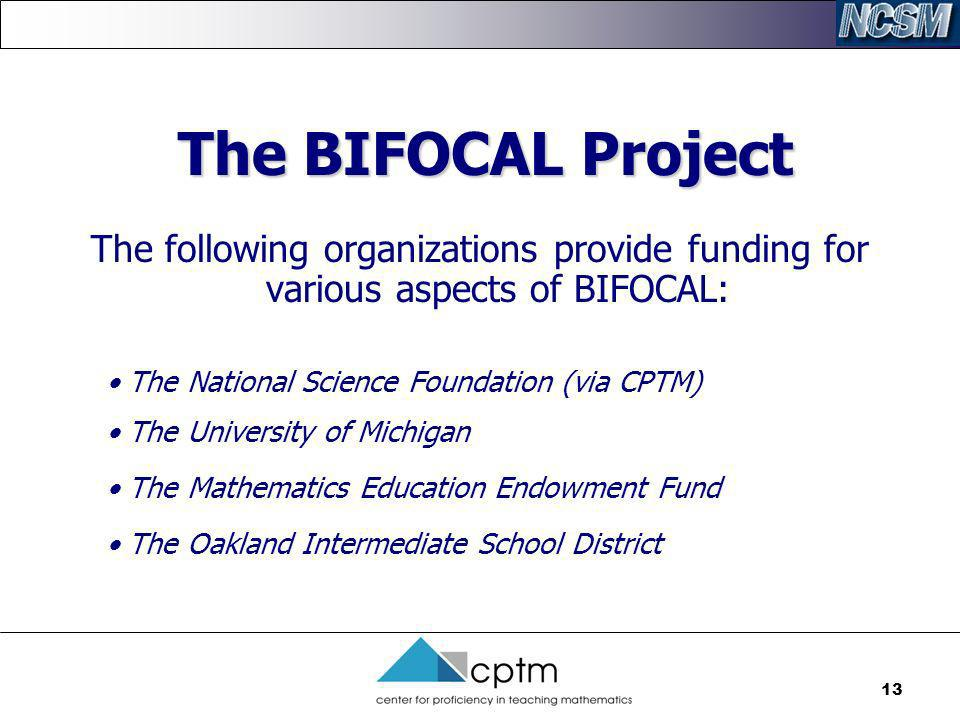 The BIFOCAL Project The following organizations provide funding for various aspects of BIFOCAL: • The National Science Foundation (via CPTM)