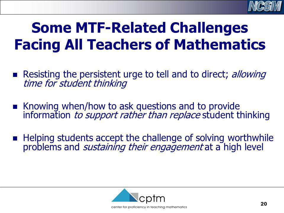 Some MTF-Related Challenges Facing All Teachers of Mathematics