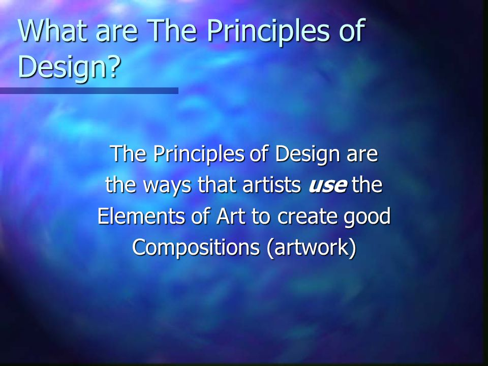 Name The Principles Of Design : The principles of design ppt video online download