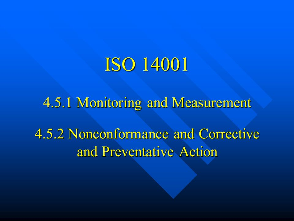 ISO 14001 4. 5. 1 Monitoring and Measurement 4. 5