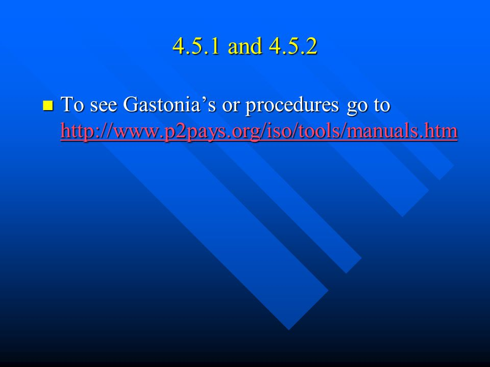 4.5.1 and 4.5.2 To see Gastonia's or procedures go to http://www.p2pays.org/iso/tools/manuals.htm