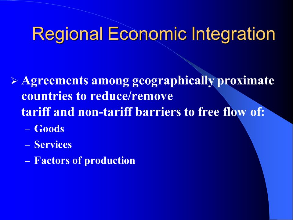 regional economic intergration Regional economic integration benefits all china's rapid economic development is going to deliver real benefits rather than pose threats to its asian neighbous, including asean countries and japan.