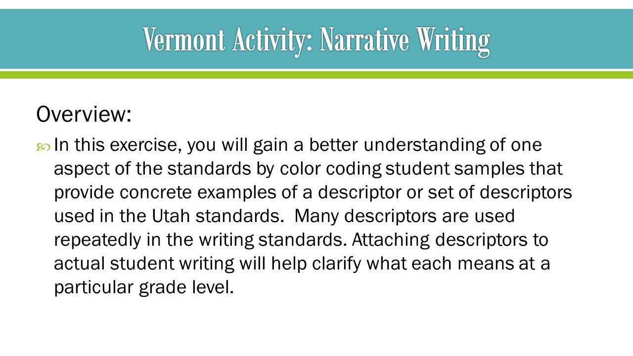narrative writing activity Your story would shift dramatically were you writing a narrative for an uptight english teacher who will give you a grade.
