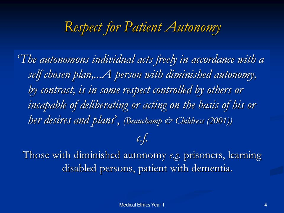 patient autonomy in medical ethics and Learn more about beneficence nursing and ethics  effective nurses don't just demonstrate medical competence  when a patient's autonomy is sacrificed for.