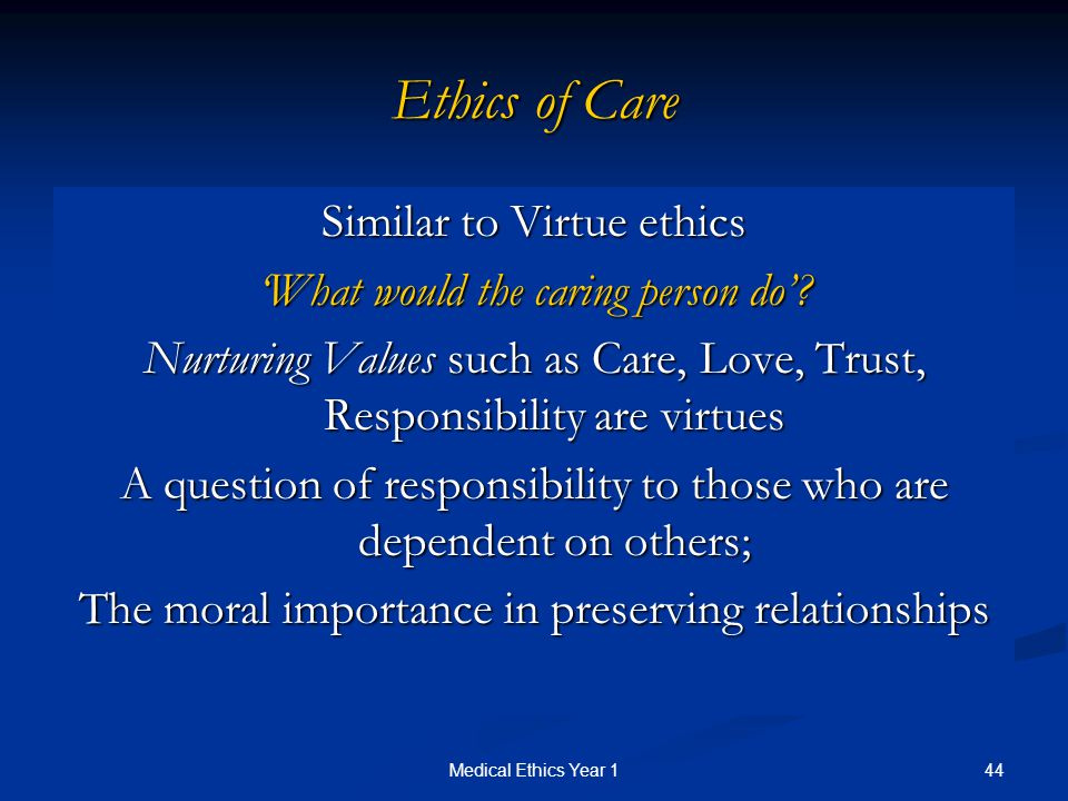virtue ethics and ethics of care Virtue ethics is a system in which we place virtue as the measurement of what is an example of virtue ethics update cancel answer take care of your family.