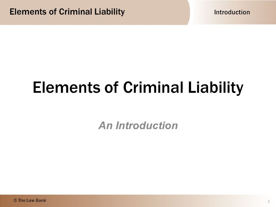 the elements of criminal liability This lesson will teach you what constitutes a strict liability crime review the definition of strict liability and examine the various types of.