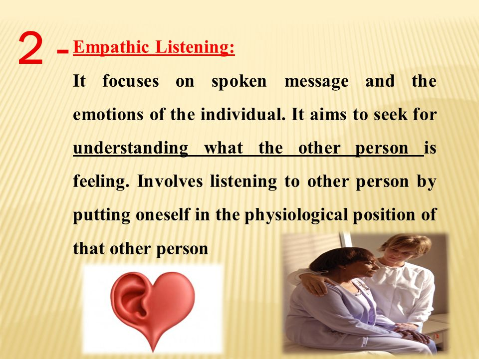 """develop strategies for active critical and empathic listening Relational or empathic – listening to understand the other's viewpoint (""""the mind of the other"""") c critical critical thinking - first concepts."""