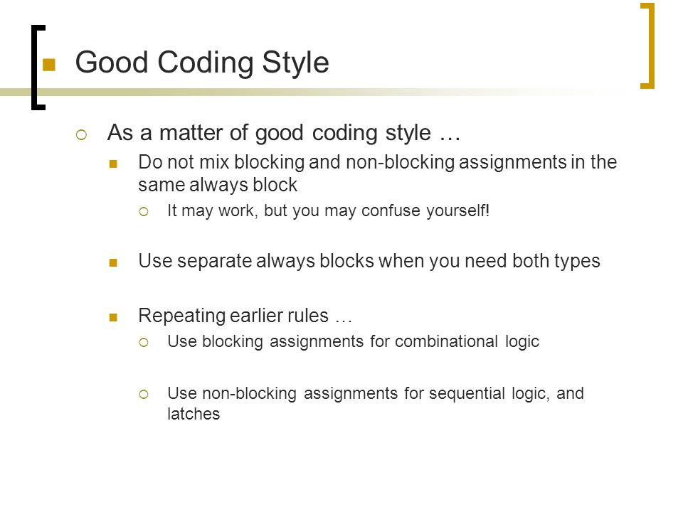Good Coding Style As a matter of good coding style …