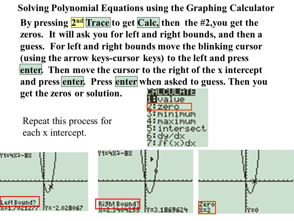 Solving Polynomial Equations using the Graphing Calculator