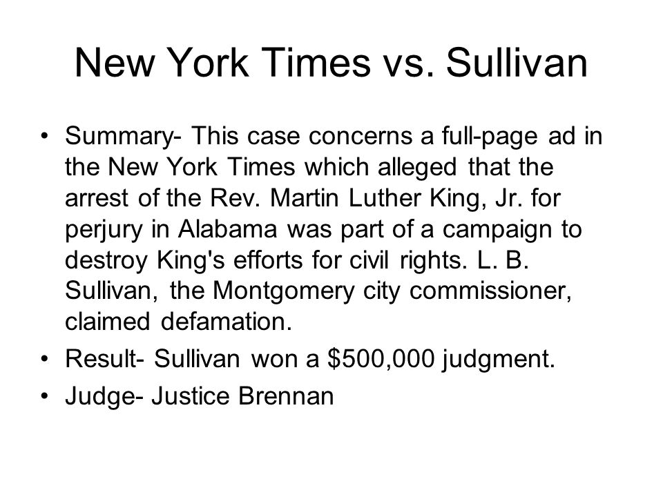 a comparison of new york times and sullivan The corporate defamation plaintiff in the era of slapps: revisiting new york times v sullivan corporations have increasingly used defamation suits as an offensive weapon.