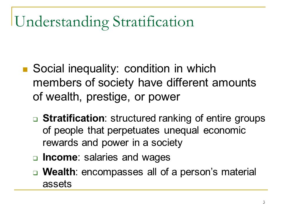 the different systems of social and economic stratification In most societies, stratification is an economic system, based on wealth, the net value of money and assets a person has, and income, a person's wages or investment dividends while people are regularly categorized based on how rich or poor they are, other important factors influence social standing.