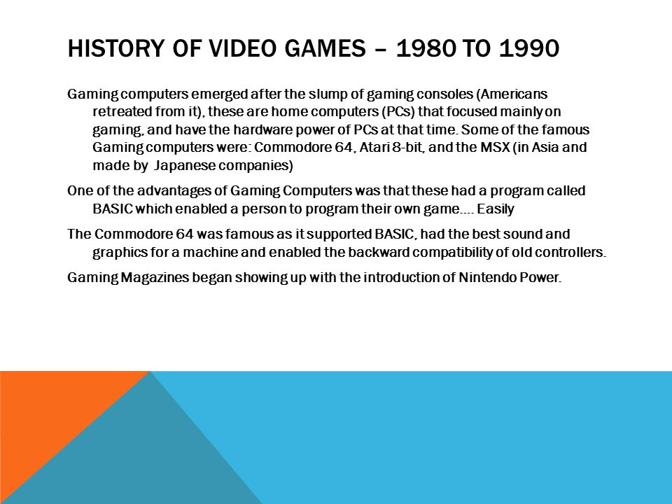 an introduction to the history of video games The growth in popularity and complexity of video games has spurred new interest in how games  who talk about their history of innovations from the earliest days of the video game industry through  introduction to section 1.