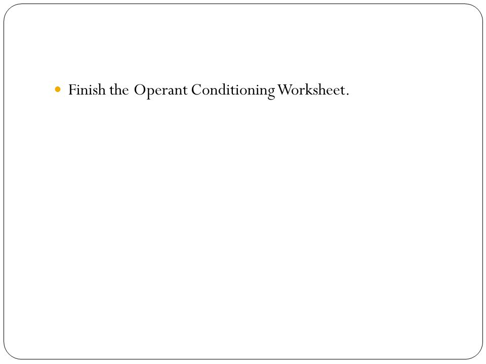 Learning AP Psych Myers Ch ppt download – Operant Conditioning Worksheet