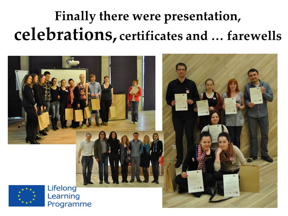 Finally there were presentation, celebrations, certificates and … farewells