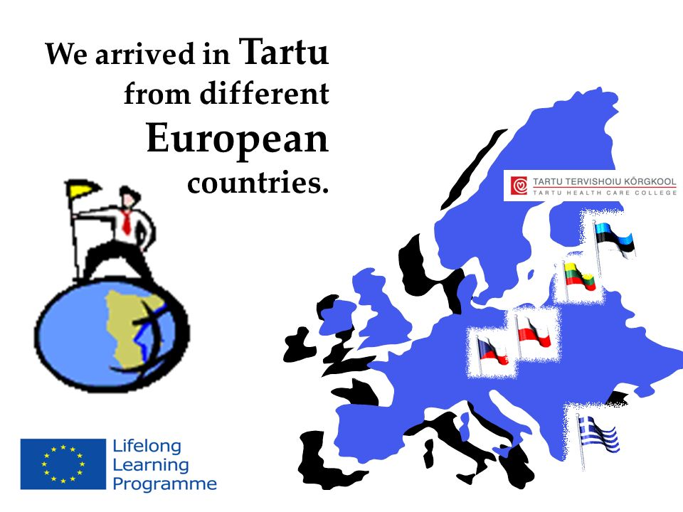 We arrived in Tartu from different European countries.
