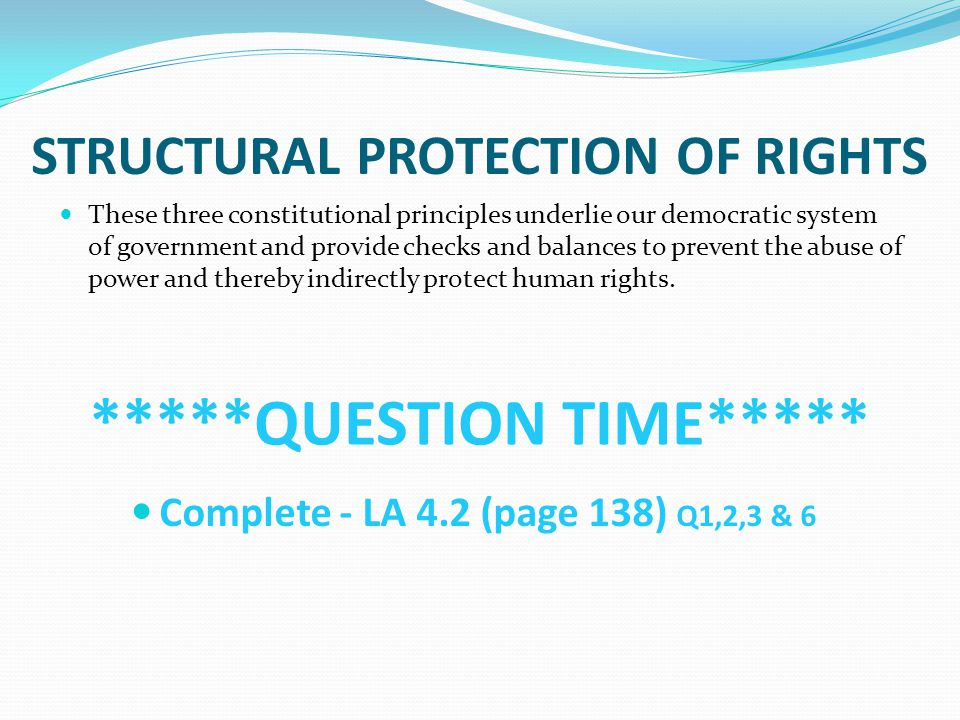 STRUCTURAL PROTECTION OF RIGHTS *****QUESTION TIME*****