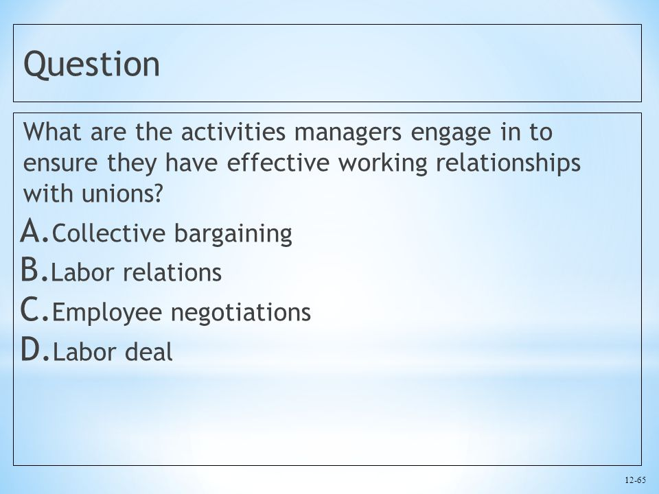 questions labor relations and union pre negotiation Here are some collective bargaining questions that are frequently asked by uaw members we hope that this resource i didn't have collective bargaining rights when i worked for my prior employer what bargaining rights labor law doesn't require the union or the employer to agree to any bargaining proposal the law.