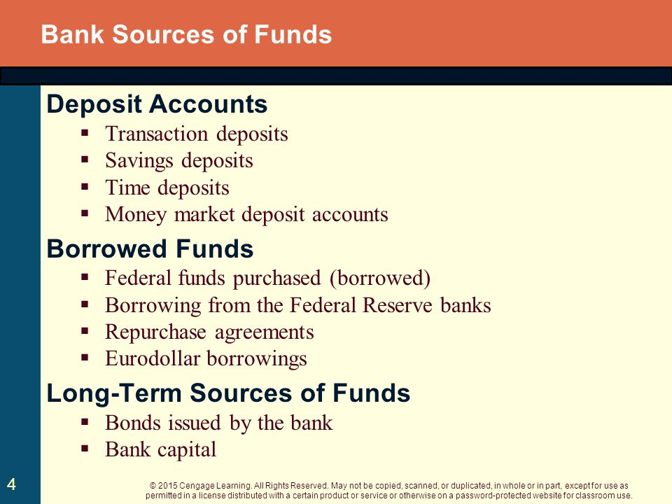 sources of bank funds A sources and uses of funds statement, often referred to as a flow of funds report sources of funds include cash farm receipts, capital asset sales.
