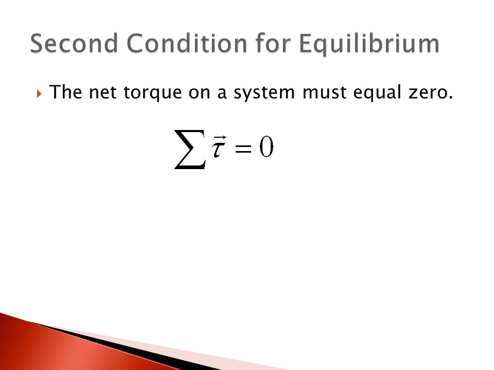 torque second condition of equilibrium essay Torques and static equilibrium introduction the primary purpose of this lab is to introduce you to the quantity called the torque or, as engineers call it, the moment.