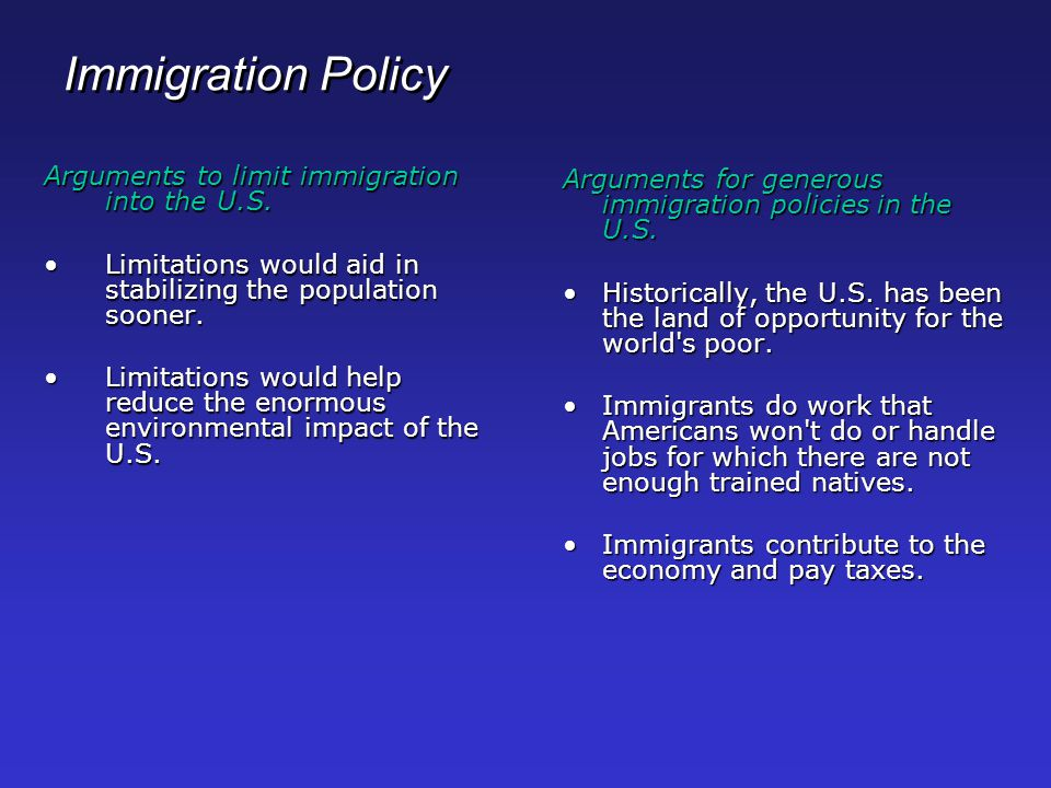 Immigration Policy Arguments to limit immigration into the U.S.