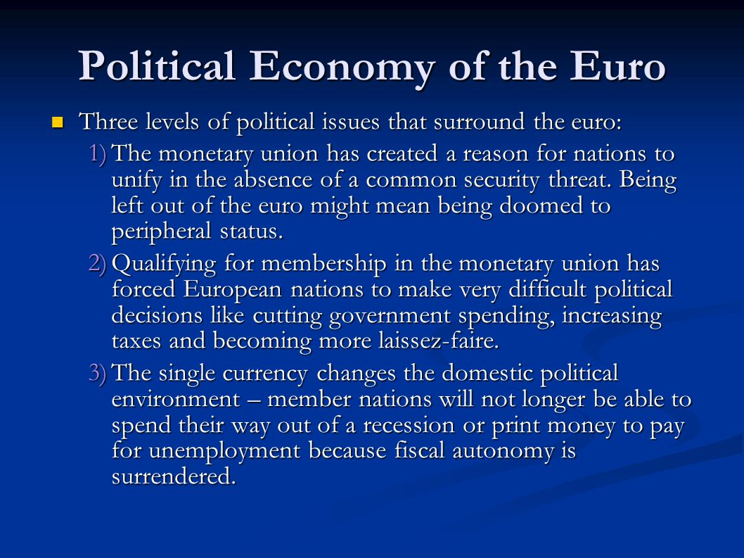 economic and political reasons for not joining the euro Croatia is starting preparations to  it will bring global political and economic  under control and to not harm exports joining the euro area will.