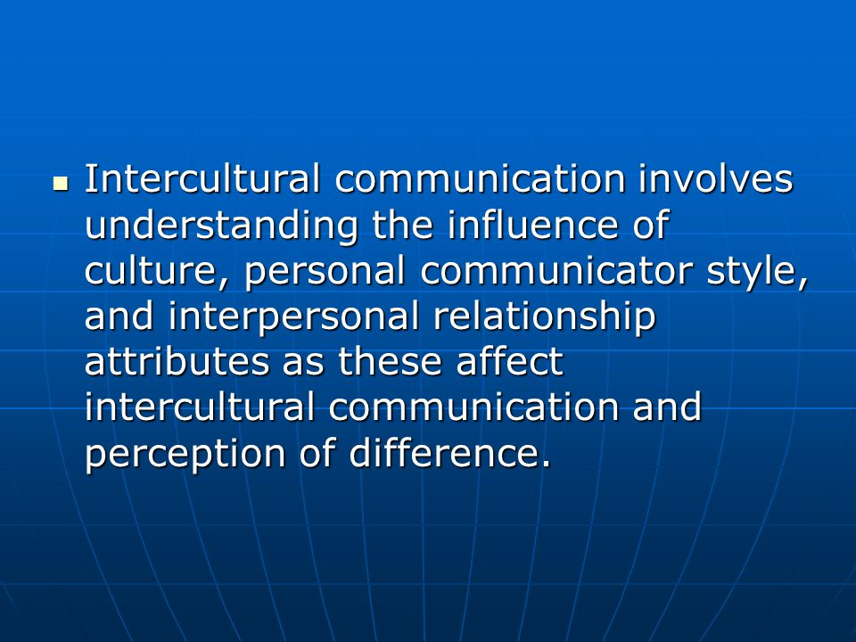 the need of studying intercultural relation 2013-1-25  globalization, informatization, and intercultural communication randy kluver  i will specifically discuss three critical areas that need to be addressed,.