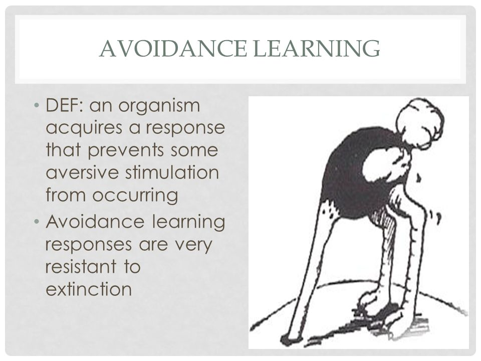AVOIDANCE LEARNING DEF: an organism acquires a response that prevents some aversive stimulation from occurring.