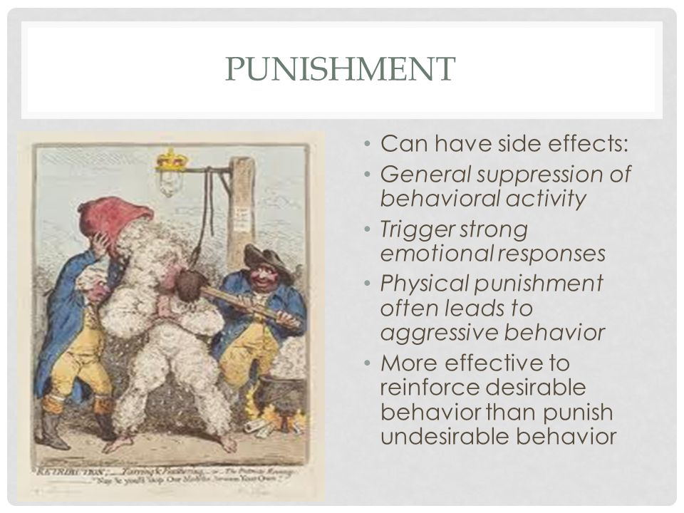 PUNISHMENT Can have side effects: