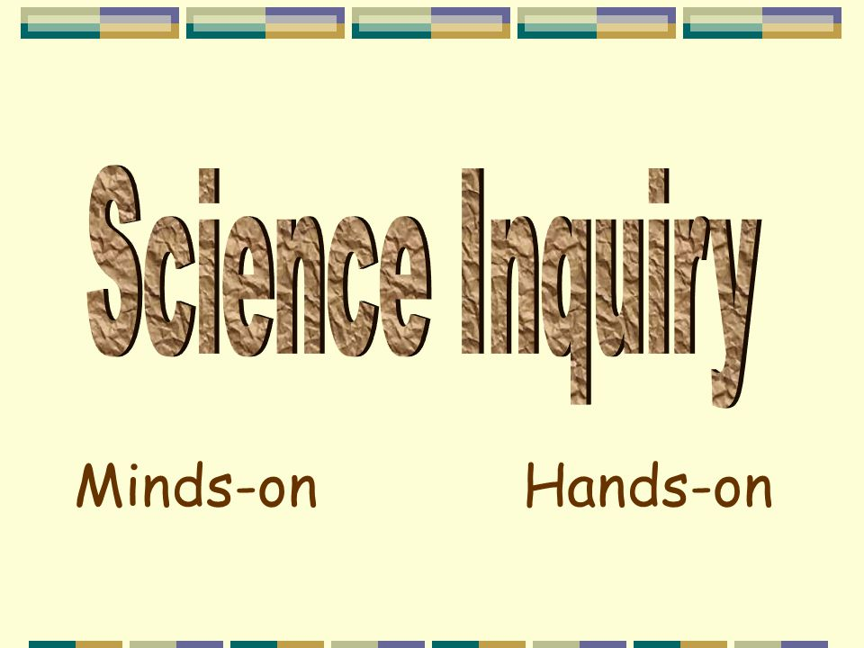 Science Inquiry Minds-on Hands-on