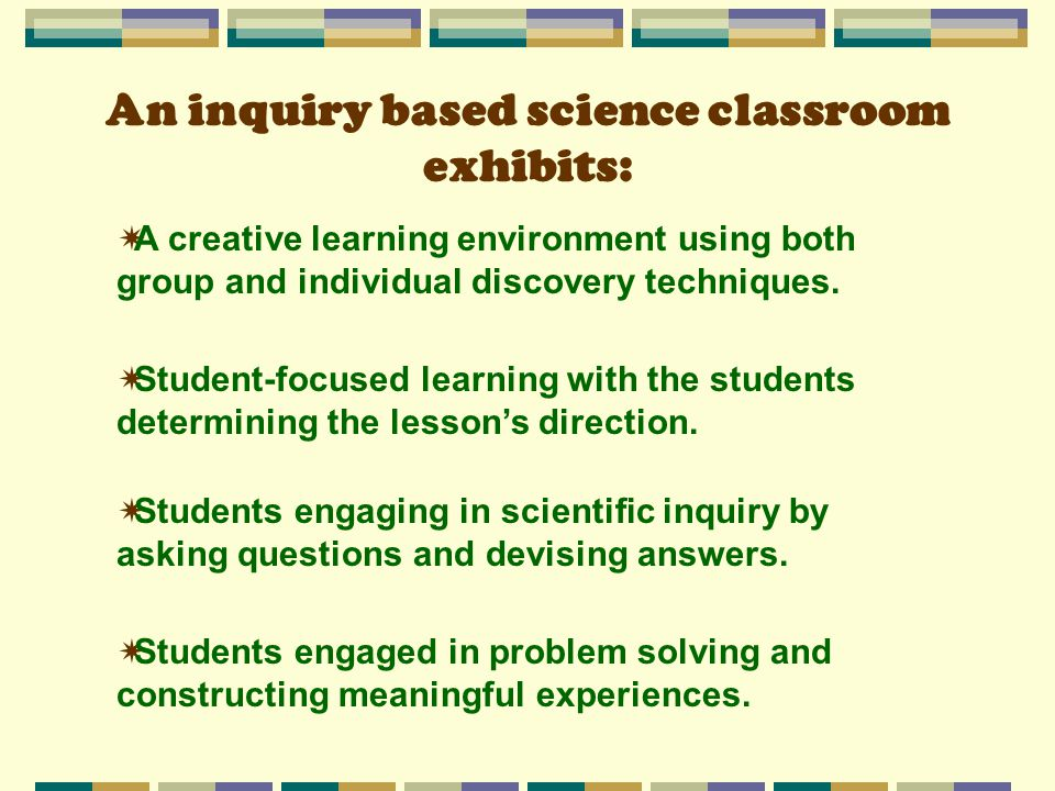 An inquiry based science classroom exhibits: