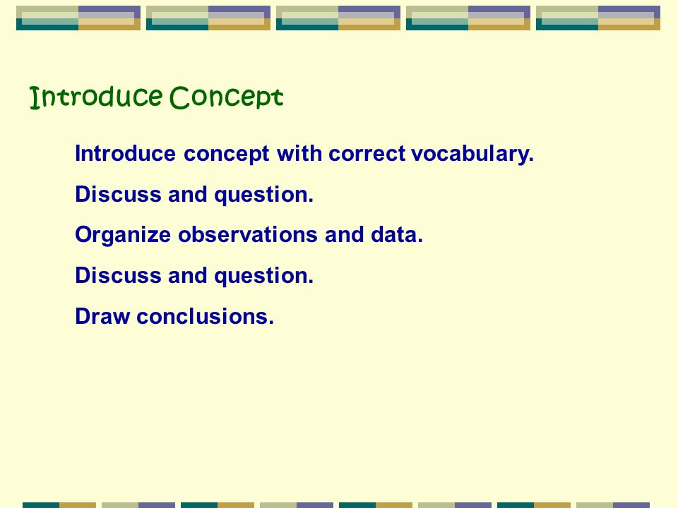 Introduce Concept Introduce concept with correct vocabulary.