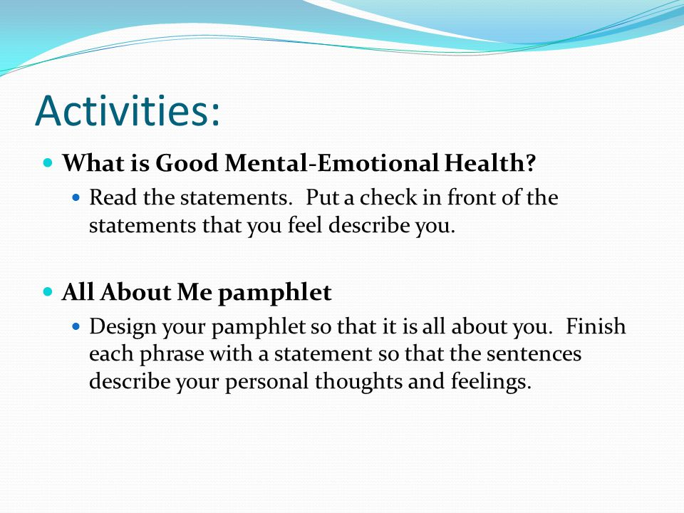 how would you explain annas mental It causes your personality to change dramatically, making you grogy, moody, and in certain cases, leads to depression emotional health is as important as mental take this for example, who would you think would prosper in a job interview, a confident, and optimistic person, or someone that is shy, a pessimistic, and a procrastinator.