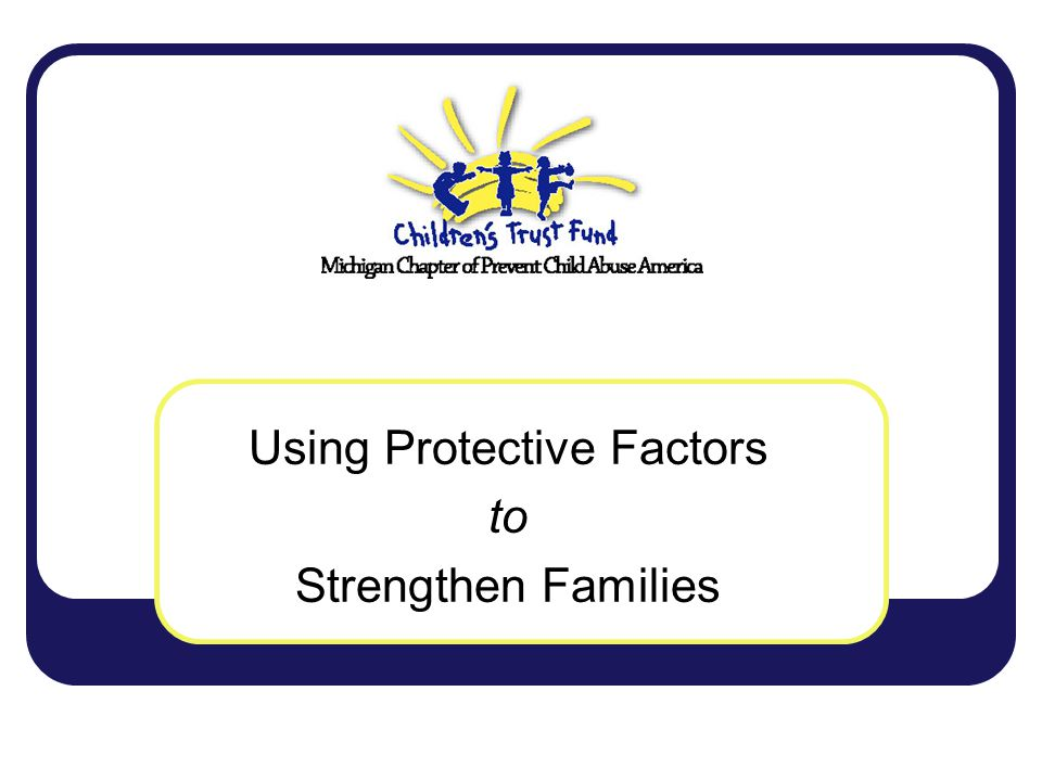 Using Protective Factors to Strengthen Families
