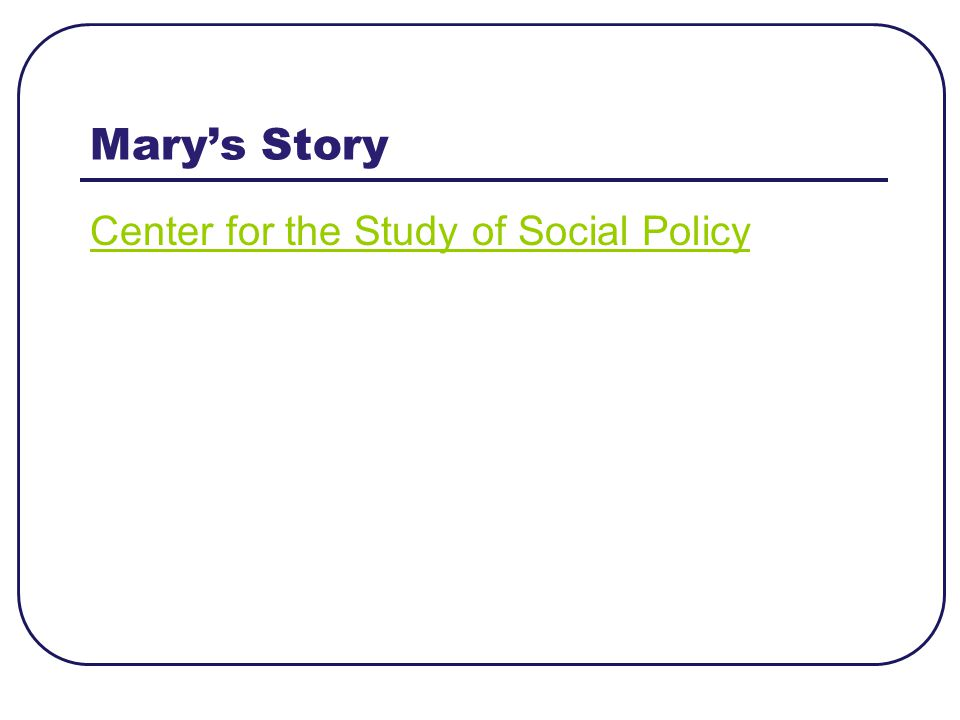 Mary's Story Center for the Study of Social Policy