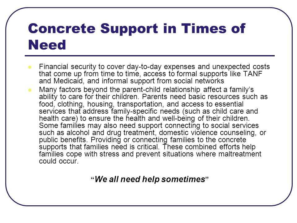 Concrete Support in Times of Need