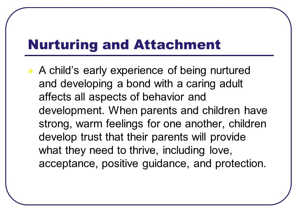 Nurturing and Attachment
