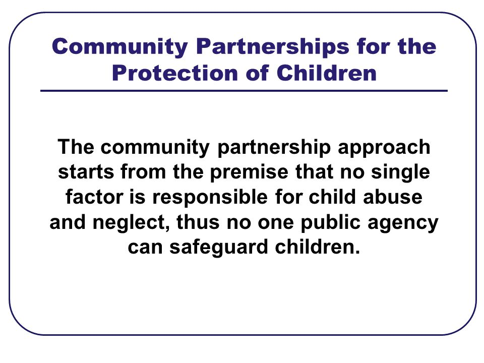 Community Partnerships for the Protection of Children