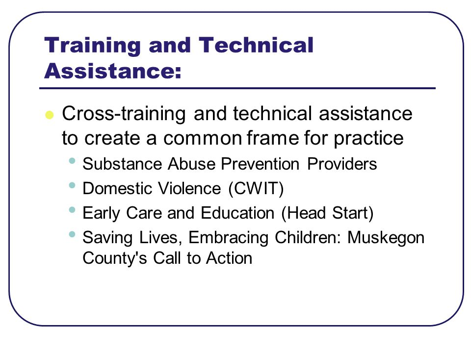 Training and Technical Assistance: