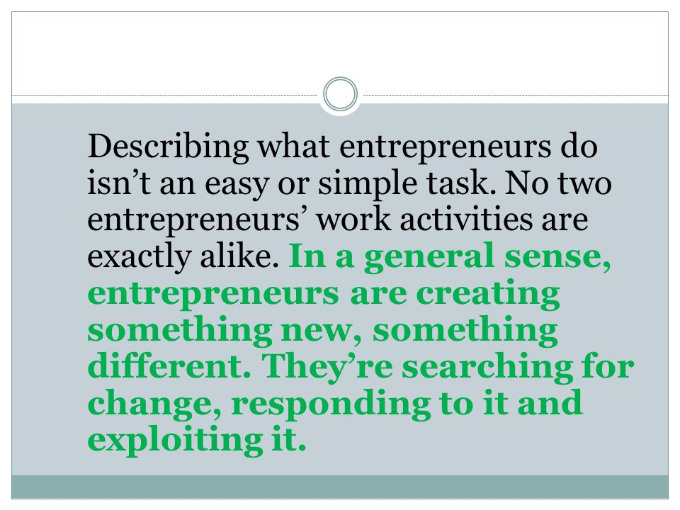 Describing what entrepreneurs do isn't an easy or simple task