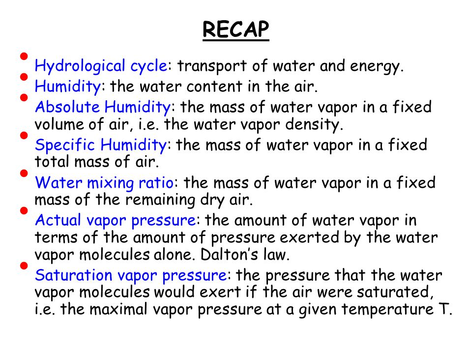 RECAP Hydrological cycle: transport of water and energy.