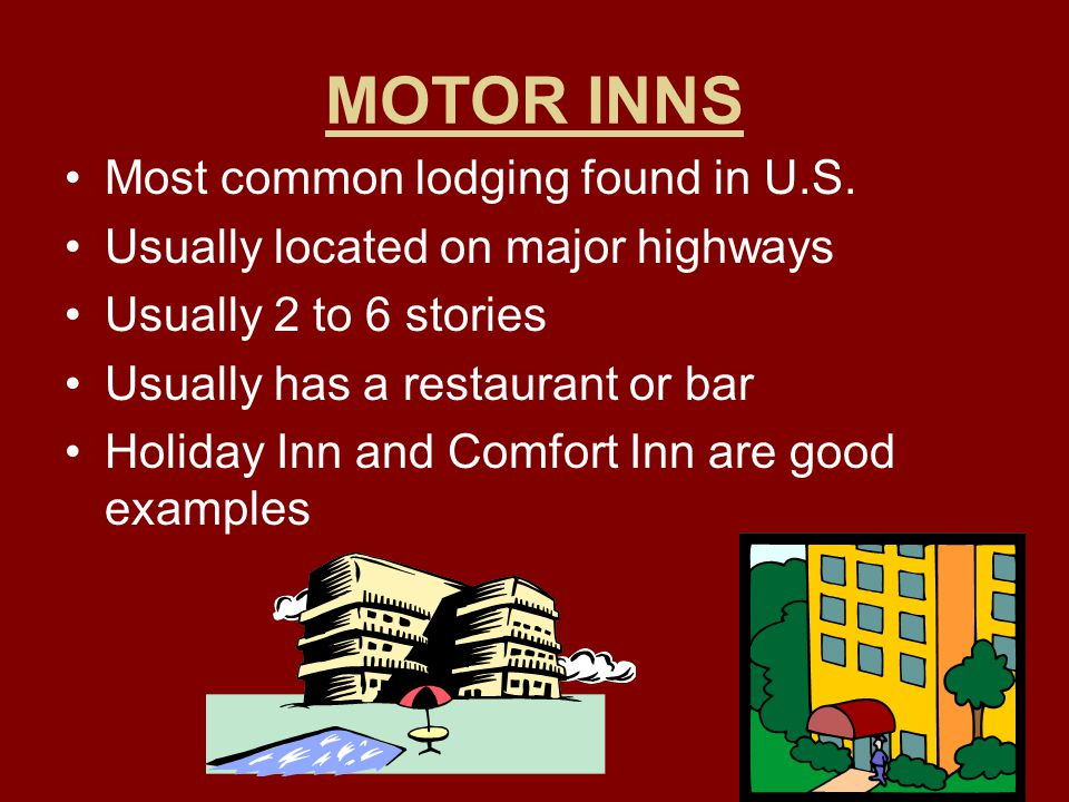 MOTOR INNS Most common lodging found in U.S.