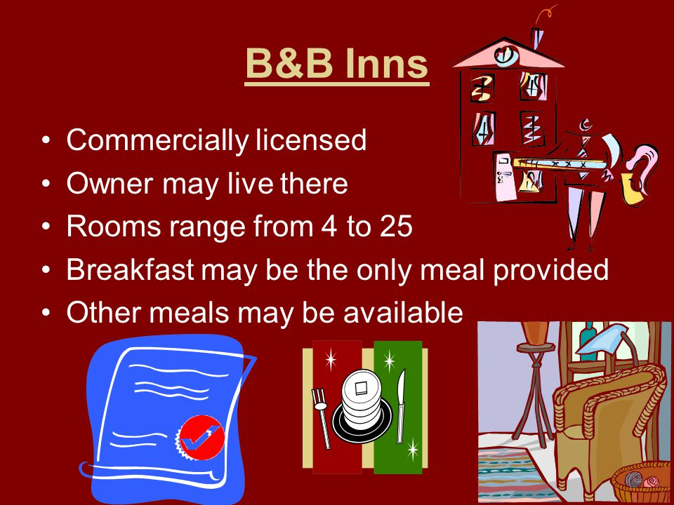 B&B Inns Commercially licensed Owner may live there