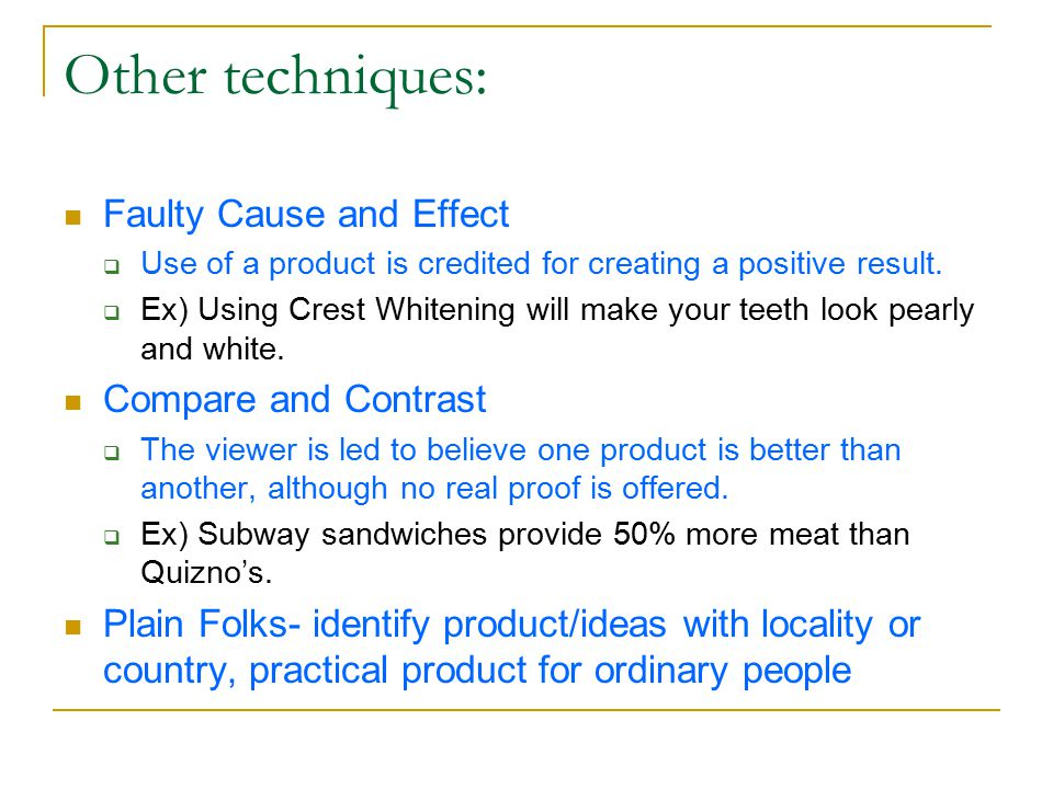 Other techniques: Faulty Cause and Effect Compare and Contrast