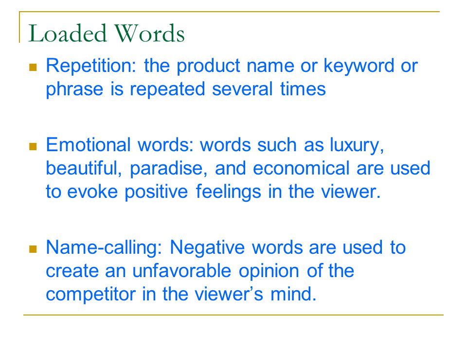 Loaded Words Repetition: the product name or keyword or phrase is repeated several times.