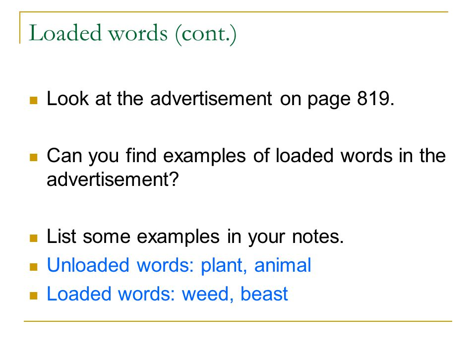 Loaded words (cont.) Look at the advertisement on page 819.