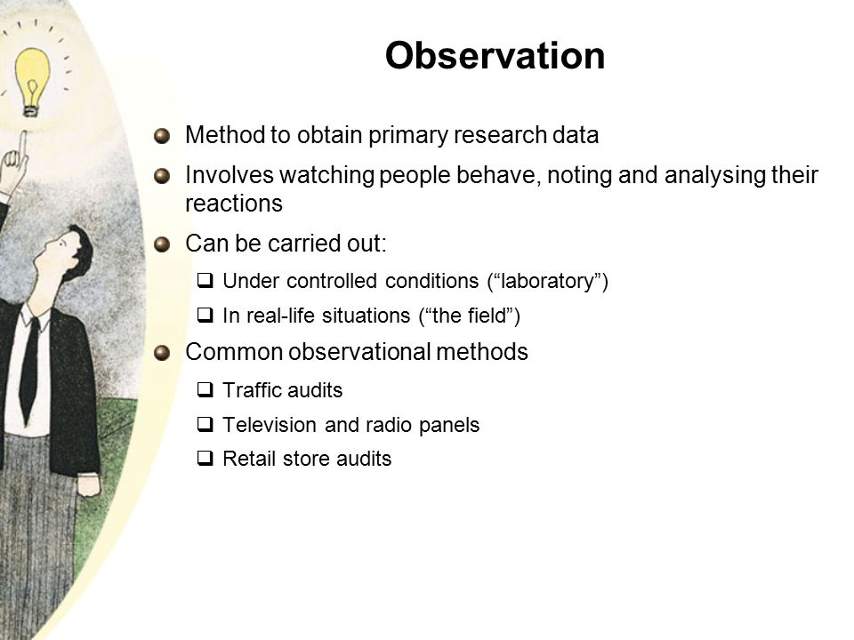 Observation Method to obtain primary research data