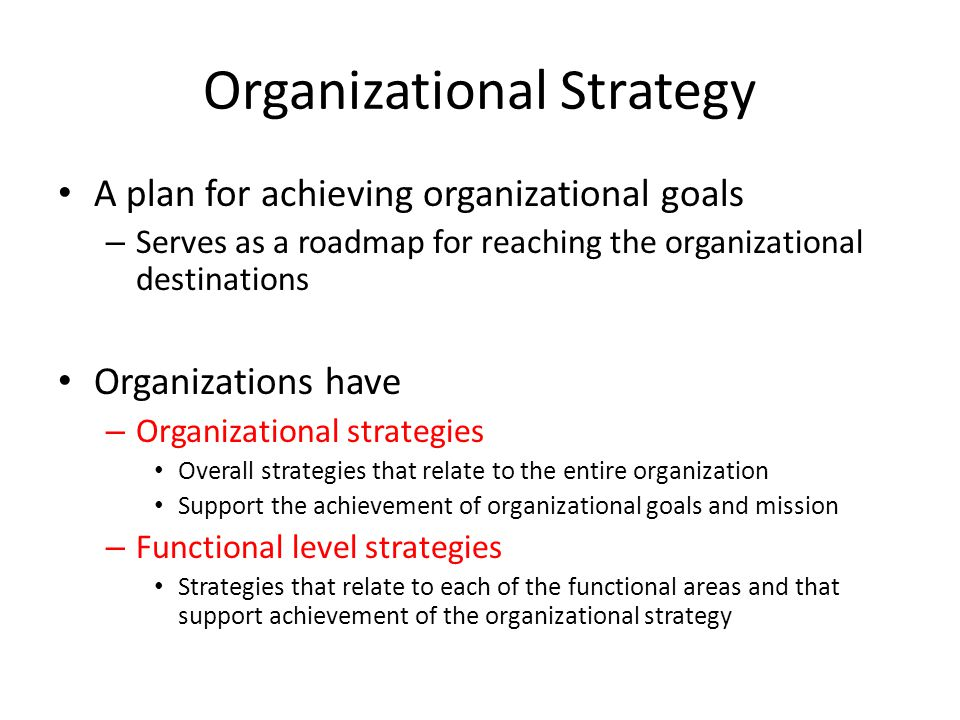 organizational goals strategies and tactics She's in her first business job, and she's curious about the difference between strategy and tactics business people use 'strategy' to describe the organization's topmost goal in its.