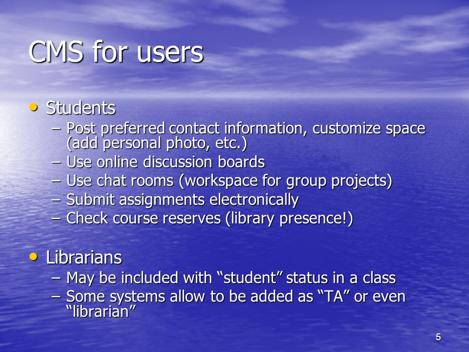 CMS for users Students Librarians